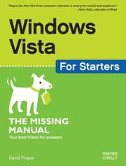 Windows Vista for Starters: The Missing Manual - The Missing Manual ebook by David Pogue