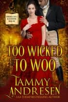 Too Wicked to Woo - Chronicles of a Bluestocking, #1 ebook by Tammy Andresen
