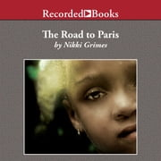 The Road to Paris audiobook by Nikki Grimes