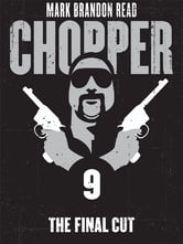 "The Final Cut: Chopper 9 ebook by Mark Brandon ""Chopper"" Read,Mark Brandon Read"
