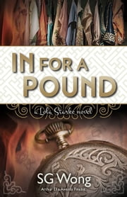 In For A Pound - A Lola Starke Novel ebook by S.G. Wong