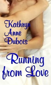 Running from Love ebook by Kathryn Dubois