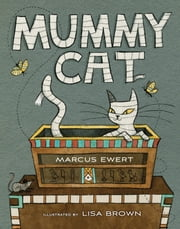 Mummy Cat ebook by Marcus Ewert, Lisa Brown