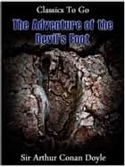 The Adventure of the Devil's Foot ebook by Arthur Conan Doyle