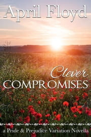 Clever Compromises ebook by APRIL FLOYD