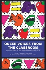 Queer Voices from the Classroom ebook by Paul Chamness Miller,Hidehiro Endo