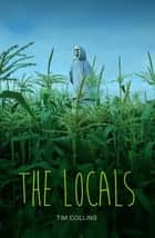 The Locals ebook by Tim Collins