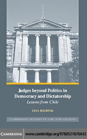 Judges beyond Politics in Democracy and Dictatorship ebook by Hilbink,Lisa