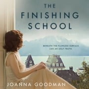The Finishing School - A Novel audiobook by Joanna Goodman