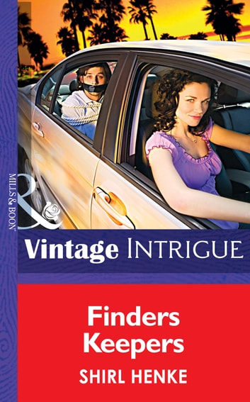 Finders Keepers (Mills & Boon Intrigue) (Bombshell, Book 31) ebook by Shirl Henke