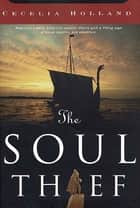 The Soul Thief - A Novel of The Age of the Vikings ebook by Cecelia Holland