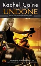 Undone: Outcast Season, Book One ebook by Rachel Caine
