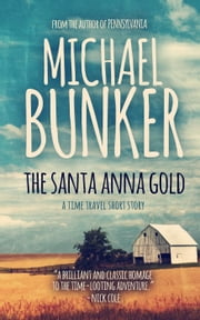 The Santa Anna Gold ebook by Michael Bunker