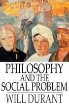Philosophy and the Social Problem ebook by Will Durant