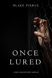 Once Lured (a Riley Paige Mystery--Book #4) ebook by Blake Pierce