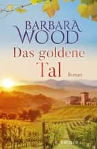 Das goldene Tal - Roman eBook by Barbara Wood, Veronika Cordes