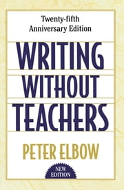 Writing without Teachers ebook by Peter Elbow