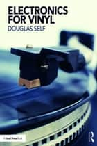 Electronics for Vinyl ebook by Douglas Self
