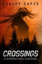 Crossings ebook by Ashley Capes