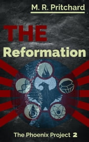 The Reformation - The Phoenix Project, #2 ebook by M. R. Pritchard