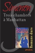 Trois chambres à Manhattan - Romans durs ebook by Georges SIMENON