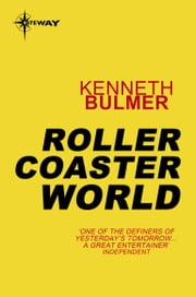 Roller Coaster World ebook by Kenneth Bulmer