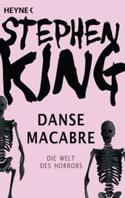 Danse Macabre - Die Welt des Horrors ebook by Stephen King