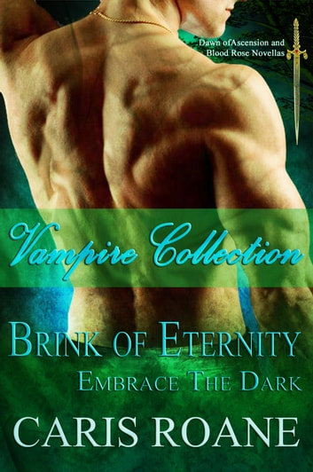 Vampire Collection: Brink of Eternity and Embrace the Dark ebook by Caris Roane