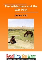 The Wilderness And The War Path ebook by Hall James