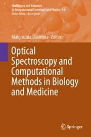 Optical Spectroscopy and Computational Methods in Biology and Medicine ebook by Malgorzata Baranska