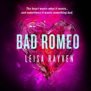 Bad Romeo audiobook by Leisa Rayven
