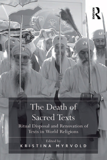 The death of sacred texts ebook by 9781317036395 rakuten kobo the death of sacred texts ritual disposal and renovation of texts in world religions ebook fandeluxe Choice Image