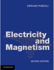 Electricity and Magnetism ebook by Edward Purcell