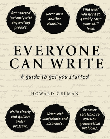 Everyone Can Write - A guide to get you started ebook by Gelman,Howard