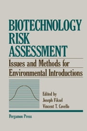 Biotechnology Risk Assessment: Issues and Methods for Environmental Introductions ebook by Fiksel, Joseph