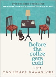 Before the Coffee Gets Cold ebook by Toshikazu Kawaguchi
