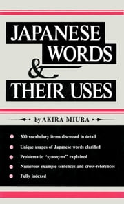 Japanese Words & Their Uses ebook by Akira Miura