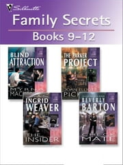 Family Secrets books 9-12 - Blind Attraction\The Parker Project\The Insider\Check Mate ebook by Myrna Mackenzie,Joan Elliott Pickart,Ingrid Weaver,Beverly Barton