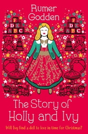 The Story of Holly and Ivy ebook by Rumer Godden,Christian Birmingham