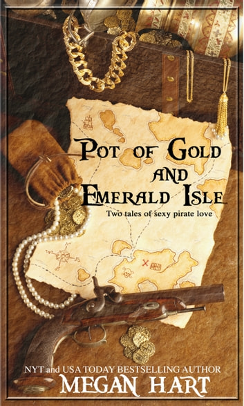 Pot of Gold and Emerald Isle - Two Tales of Sexy Pirate Love ebook by Megan Hart
