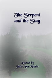 The Serpent and the Stag ebook by Julie Ann Maahs