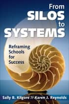 From Silos to Systems ebook by Sally B. Kilgore,Karen J. Reynolds