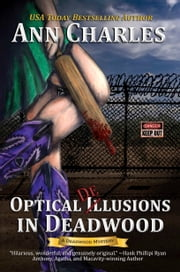 Optical Delusions in Deadwood - Book 2  ebook de Ann Charles