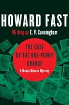 The Case of the One-Penny Orange ebook by Howard Fast