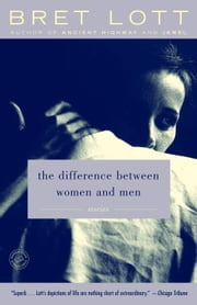 The Difference Between Women and Men - Stories ebook by Bret Lott