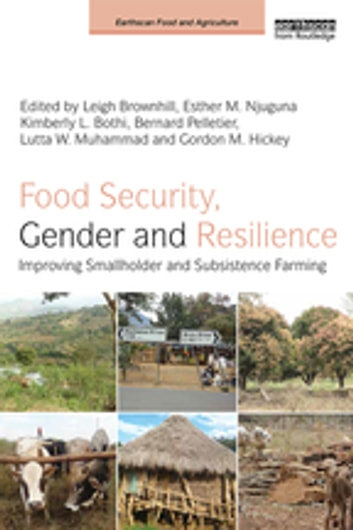 Food Security, Gender and Resilience - Improving Smallholder and Subsistence Farming ebook by