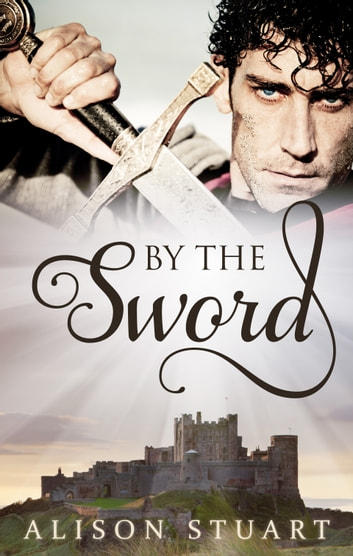 By The Sword ebook by Alison Stuart