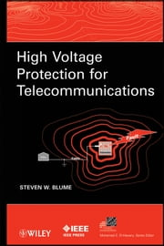 High Voltage Protection for Telecommunications ebook by Steven W. Blume