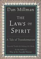 The Laws of Spirit ebook by DAN MILLMAN