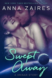 Swept Away - A Krinar Story ebook by Anna Zaires,Dima Zales